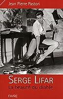 Serge Lifar, la beauté du diable