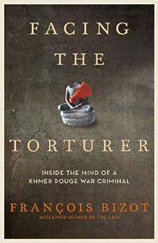 Facing the Torturer by [Bizot, Francois]