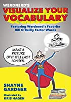 Visualize Your Vocabulary: Featuring Werdnerd's Favorite Bill O'reilly Factor Words