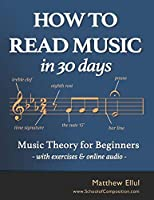 How to Read Music in 30 Days: Music Theory for Beginners - with exercises & online audio (Practical Music Guides)