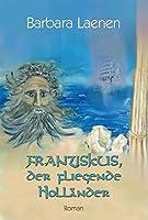 Franziskus, der fliegende Hollaender