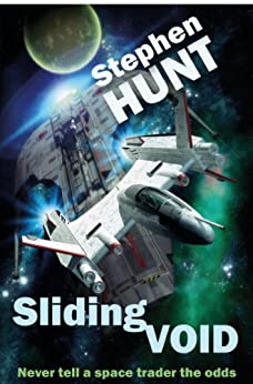 Sliding Void (novella #1 of the 'Sliding Void' series of scifi books): The Trader Star Ship Wars by [Hunt, Stephen]
