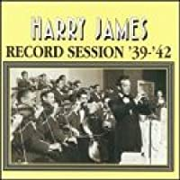 1939-42 Record Sessions by Harry James (2000-05-03)