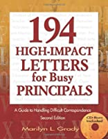 194 High-Impact Letters for Busy Principals: A Guide to Handling Difficult Correspondence