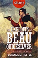 The Exploits of Beau Quicksilver (The Argosy Library)
