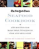 The New York Times Seafood Cookbook: 250 Recipes for More Than 70 Kinds of Fish and Shellfish 画像