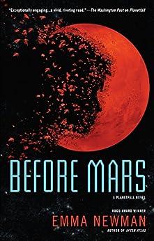 [Newman, Emma]のBefore Mars (A Planetfall Novel Book 3) (English Edition)