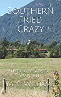 Southern Fried Crazy: The Ugly Side of Simplicity