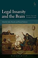 Legal Insanity and the Brain: Science, Law and European Courts by Unknown(2016-10-20)