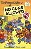 The Berenstain Bears and No Guns Allowed (Big Chapter Books(TM))