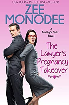 The Lawyer's Pregnancy Takeover (Destiny's Child Book 2) by [Monodee, Zee]