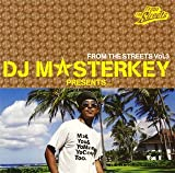DJ MASTERKEY PRESENTS...FROM THE STREETS Vol.3