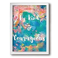 Be Kind & Courageous アートポスター アートパイル アート壁掛け 壁アート ポスター インテリア装飾品 絵画 インテリア 風景画 現代壁の絵 引き越し White