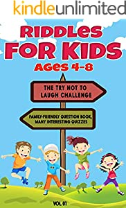 Riddles for Kids ages 4-8: The Try Not to Laugh Challenge - Family Friendly Question Book, Over 500 riddles (vol 01) (English Edition)