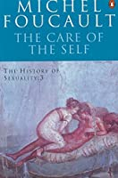 The Care of Self (Penguin History) (v. 3) by Michel Foucault(2006-01-01)