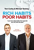 Rich Habits, Poor Habits: Learn the Daily Habits That Separate the Rich and the Poor