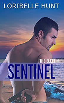 Sentinel (The Elect Book 4) by [Hunt, Loribelle]