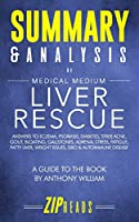 Summary & Analysis of Medical Medium Liver Rescue: A Guide to the Book by Anthony William