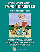 Beamer Learns about Type 1 Diabetes: The Beamer Book Series
