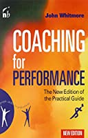 Coaching for Performance: Growing People, Performance and Purpose (People Skills for Professionals)