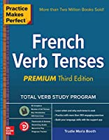 French Verb Tenses (Practice Makes Perfect)