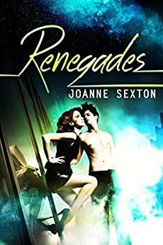 [Sexton, Joanne]のRenegades: A Dystopian Romance Novel (English Edition)