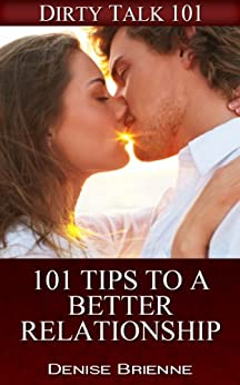 101 Tips To A Better Relationship by [Brienne, Denise]
