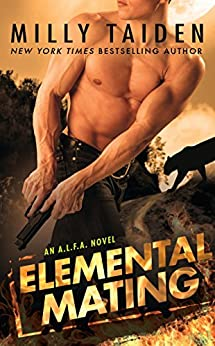 Elemental Mating (An A.L.F.A. Novel) by [Taiden, Milly]