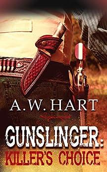 Gunslinger: Killer's Choice by [Hart, A.W.]