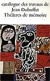 Travaux Jean Dubuffet, fascicule 32. Théâtres de mémoire, 1975-1979