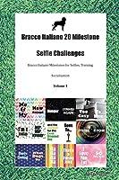 Bracco Italiano 20 Milestone Selfie Challenges Bracco Italiano Milestones for Selfies, Training, Socialization Volume 1