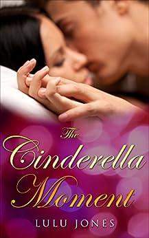The Cinderella Moment by [Jones, Lulu]