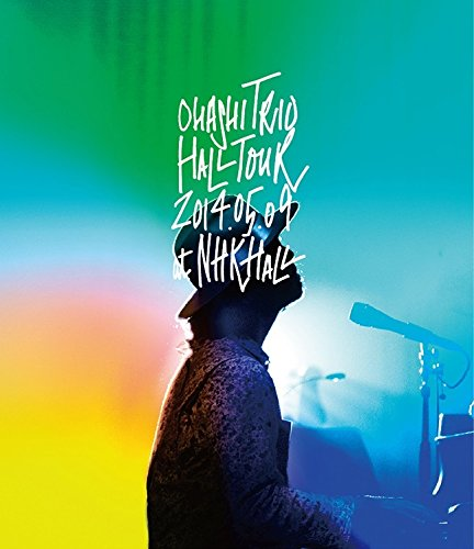 ohashiTrio HALL TOUR 2014.05.09 at NHK HALL [Blu-ray]
