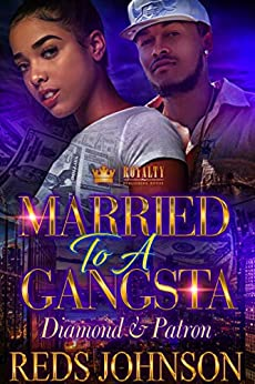 Married To A Gangsta: Diamond & Patrón by [Johnson, Reds]