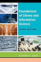Foundations of Library and Information Science, Third Edition by Richard Rubin(2010-04-30)