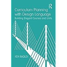 Curriculum Planning with Design Language: Building Elegant Courses and Units