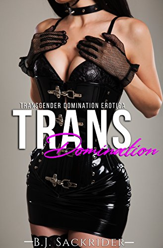 Trans Domination (Transgender Erotica, Futa on Male, Domination and Submission, Femdom) (English Edition)
