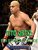 Tito Ortiz: Fan Resource Guide (English Edition)