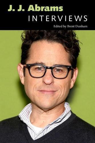 J. J. Abrams: Interviews (Conversations With Filmmakers)