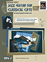 Andrew York's Jazz Guitar for Classical Cats Chord/Melody: The Classical Guitarist's Guide to Jazz