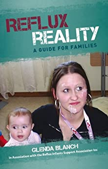 Reflux Reality A Guide for Families by [Blanch, Glenda, Reflux Infants Support Assoc Inc]