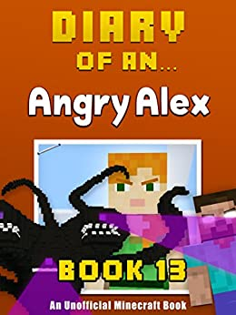 Diary of an Angry Alex: Book 13 - The Wither Storm [An Unofficial Minecraft Book] by [Crafty Nichole]