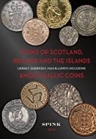 Coins of Scotland, Ireland and the Islands: Including Anglogallic Coins