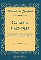 Catalog 1942-1943: Containing General Information Concerning the University; Announcements for the Scholastic Year 1942-1943, and Records of 1941-1942; Facts, Conditions, and Personnel Herein Set Forth Are as Existing at the Time of Publication, March, 19