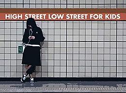 HIGH STREET LOW STREET FOR KIDS by [MATTT, DAYV]