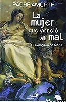 La mujer que venció al mal : el evangelio de María