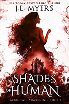 Shades of Human (Faerie-Tail Awakening Book 1) by [Myers, J.L.]