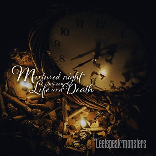 Mixtured night between Life and Death