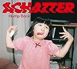 【メーカー特典あり】 「ACHATTER」〔早期予約特典:Hump Back Chopsticks+Hump Back pre.