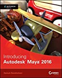 Introducing Autodesk Maya 2016: Autodesk Official Press (English Edition)